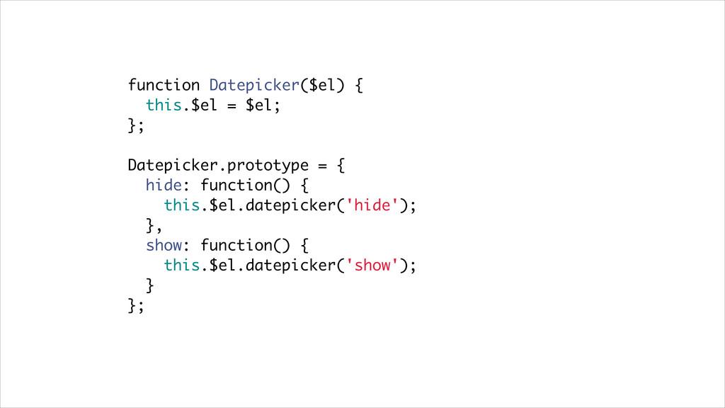 function Datepicker($el) { this.$el = $el; }; D...