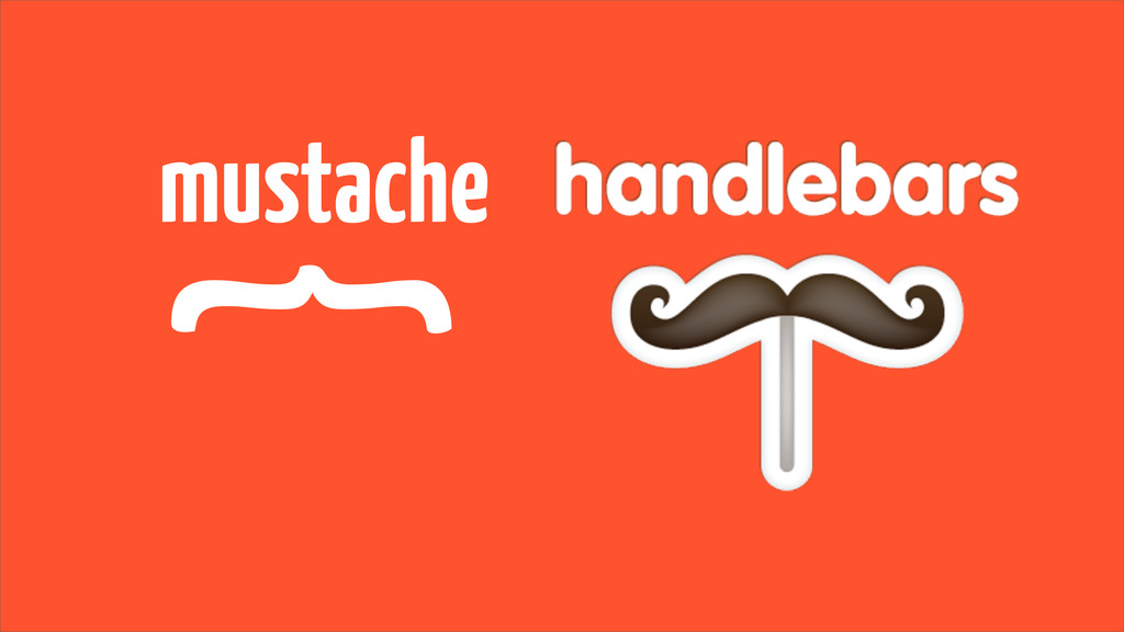{ mustache