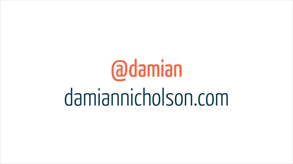 @damian damiannicholson.com