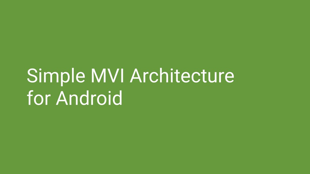 Simple MVI Architecture for Android