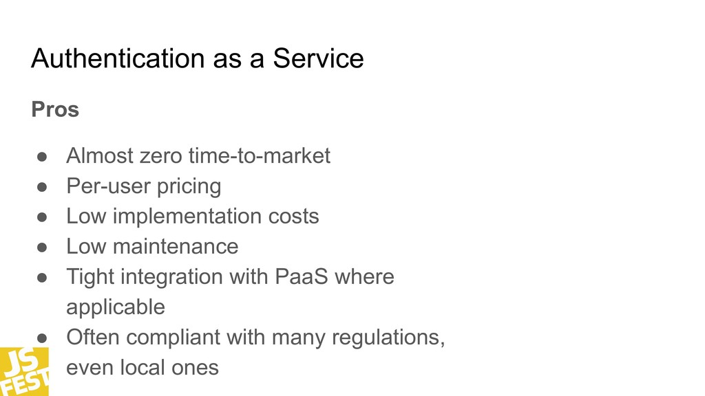 Authentication as a Service Pros ● Almost zero ...