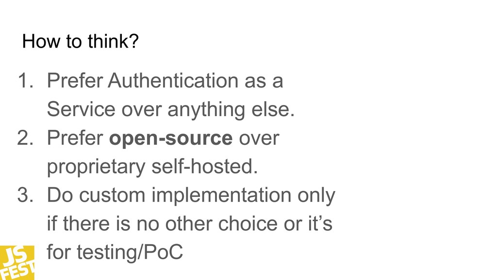 How to think? 1. Prefer Authentication as a Ser...