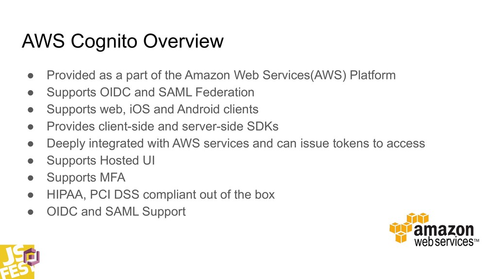 AWS Cognito Overview ● Provided as a part of th...