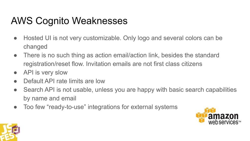 AWS Cognito Weaknesses ● Hosted UI is not very ...