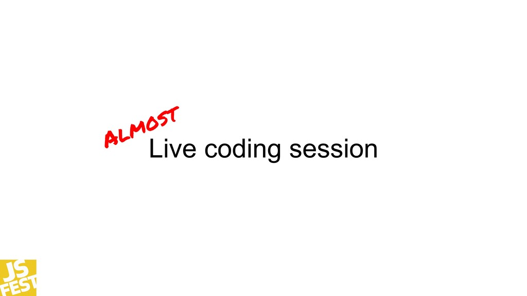 Live coding session Almost