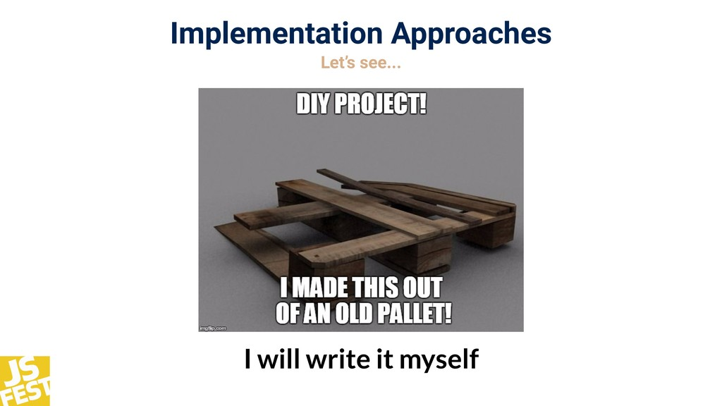 Implementation Approaches Let's see... I will w...