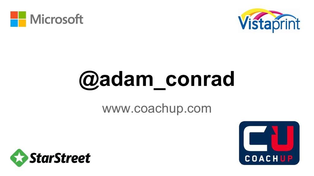 @adam_conrad www.coachup.com