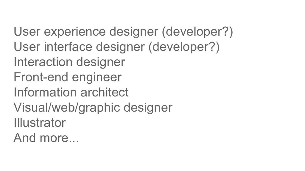 User experience designer (developer?) User inte...