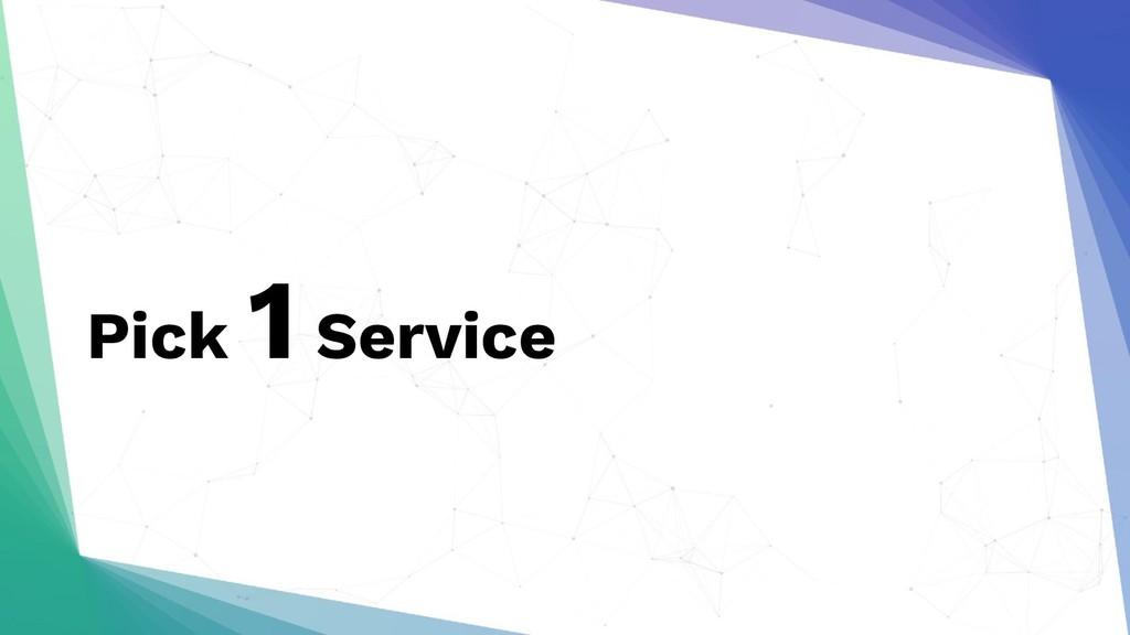 Pick 1 Service