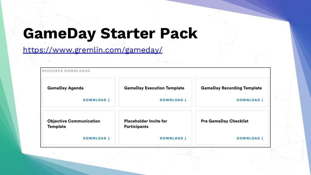 GameDay Starter Pack https://www.gremlin.com/ga...