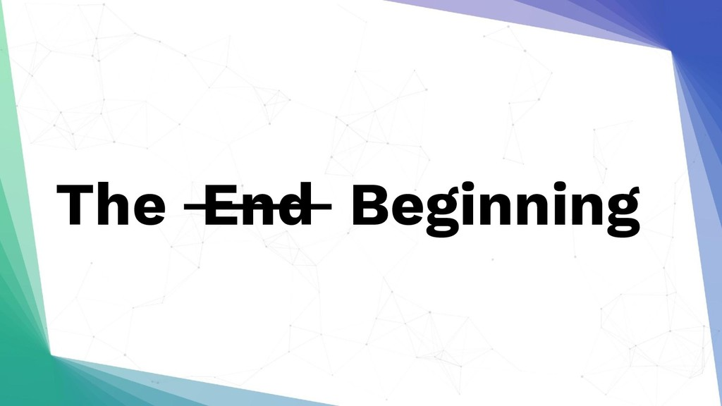 The End Beginning