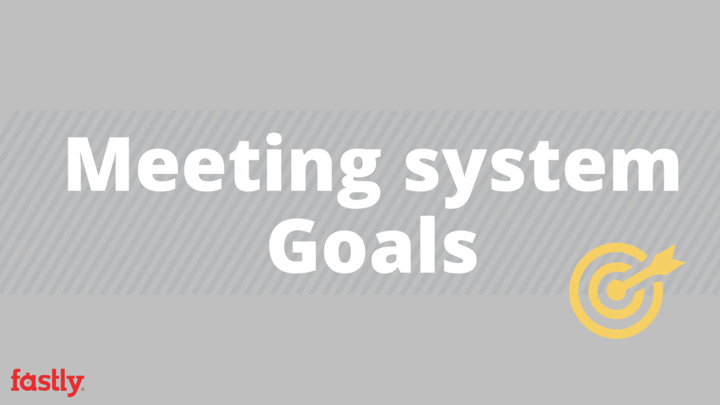 Meeting system Goals
