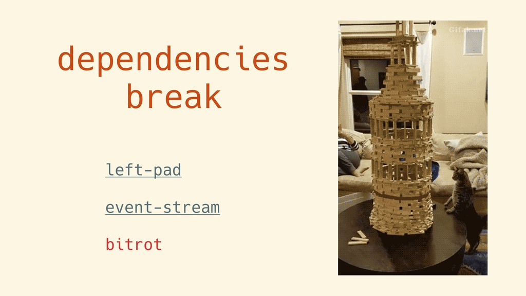 dependencies break left-pad event-stream bitrot
