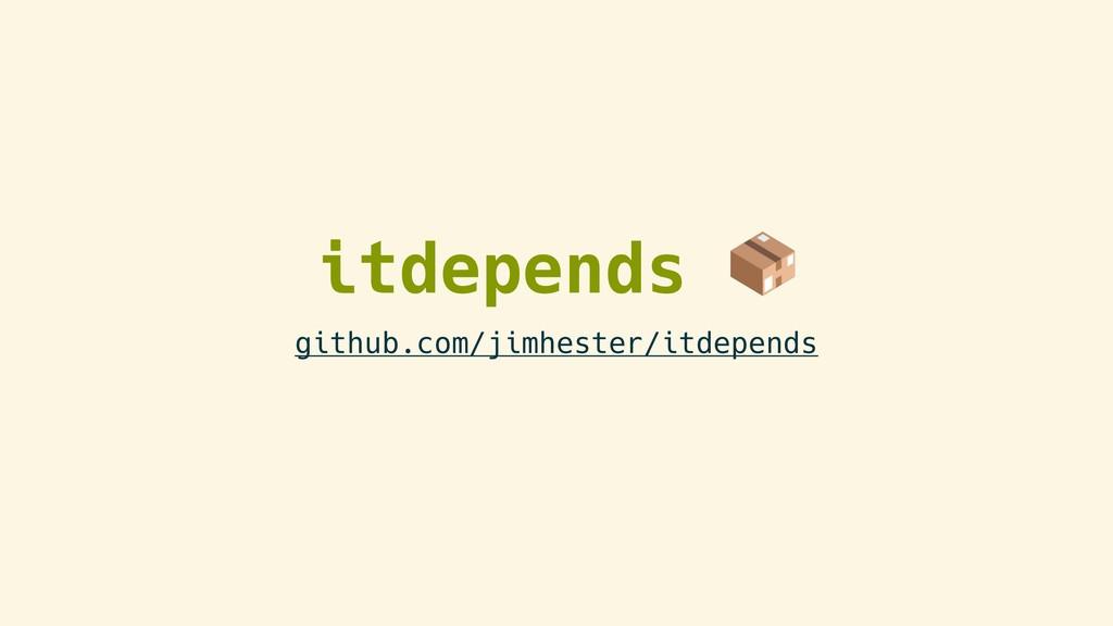 itdepends  github.com/jimhester/itdepends