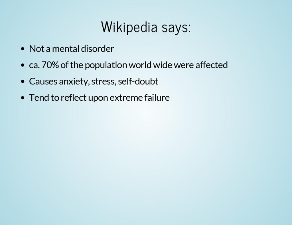 Wikipedia says: Not a mental disorder ca. 70% o...