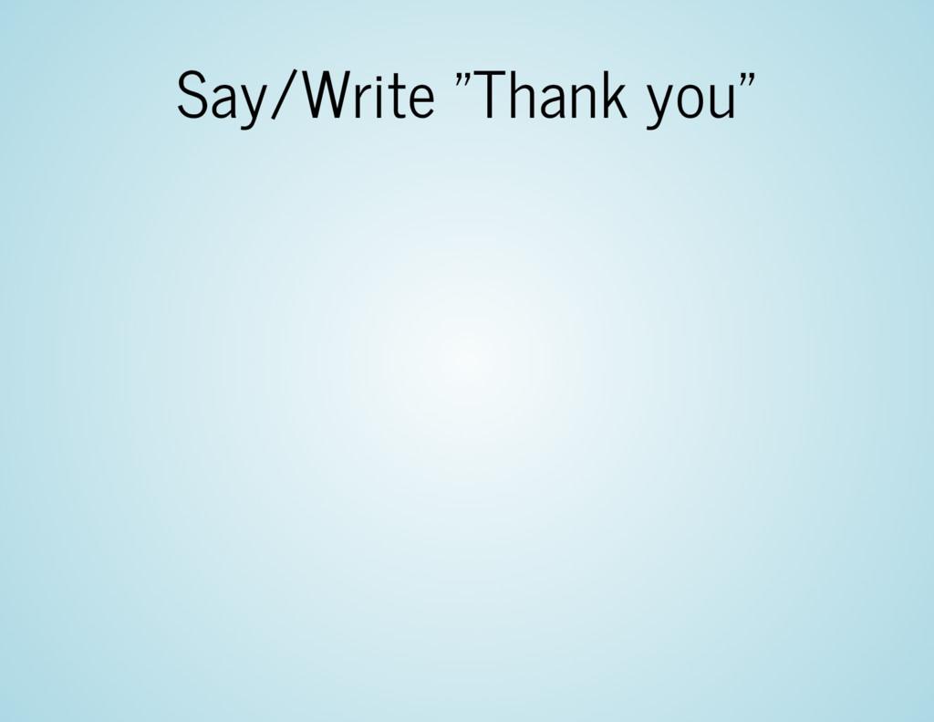 "Say/Write ""Thank you"""