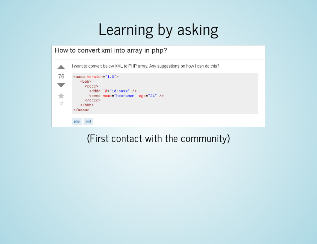 Learning by asking (First contact with the comm...