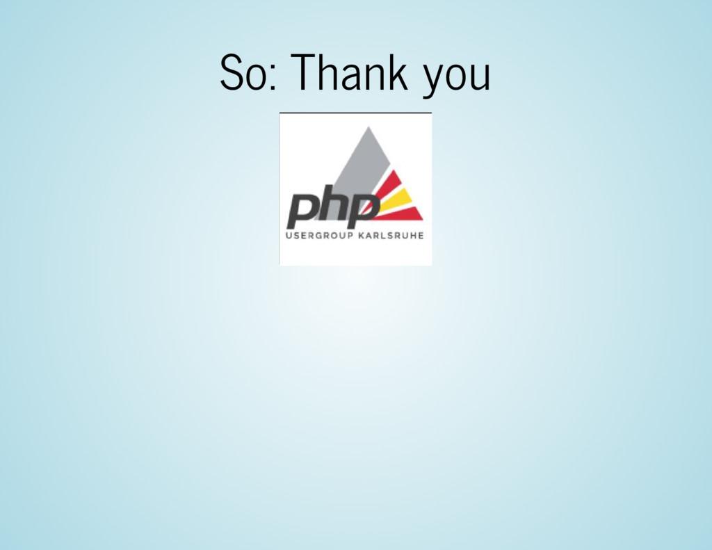So: Thank you