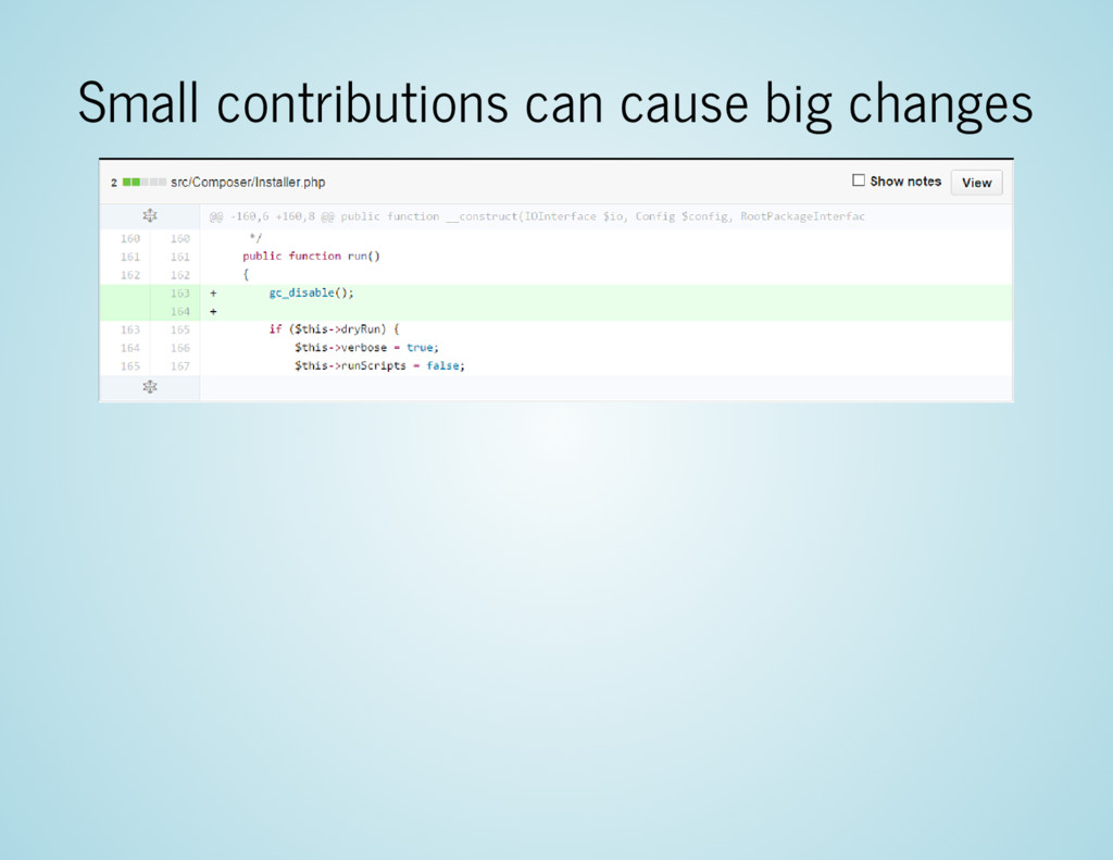 Small contributions can cause big changes