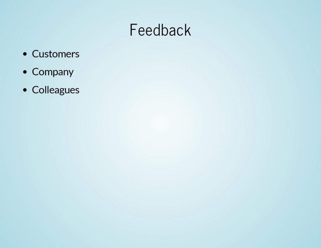 Feedback Customers Company Colleagues