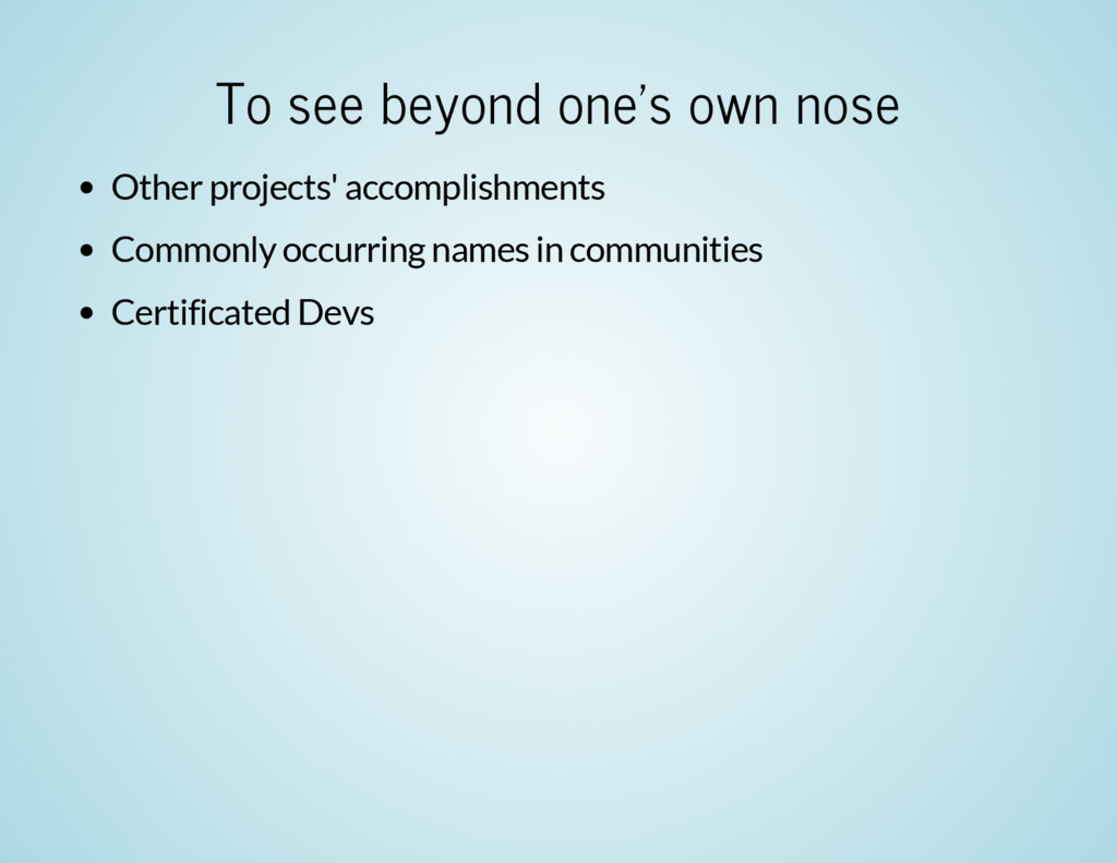 To see beyond one's own nose Other projects' ac...