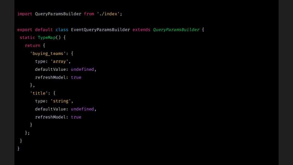 import QueryParamsBuilder from './index'; expor...