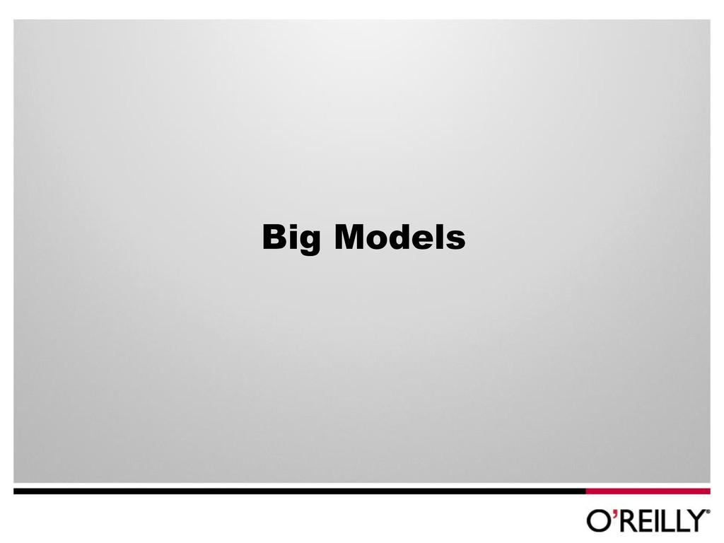 Big Models