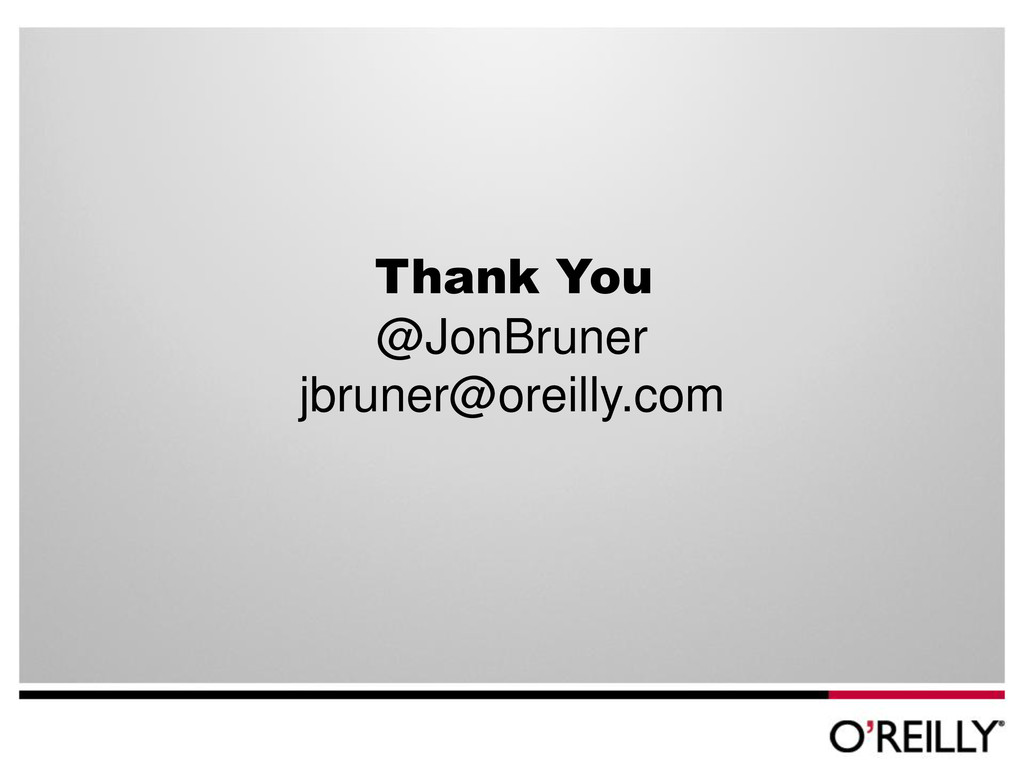 Thank You @JonBruner jbruner@oreilly.com