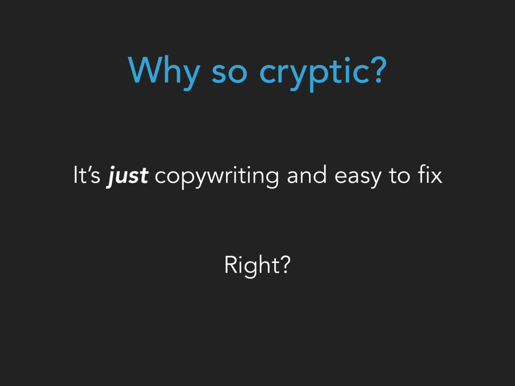 Why so cryptic? It's just copywriting and easy ...