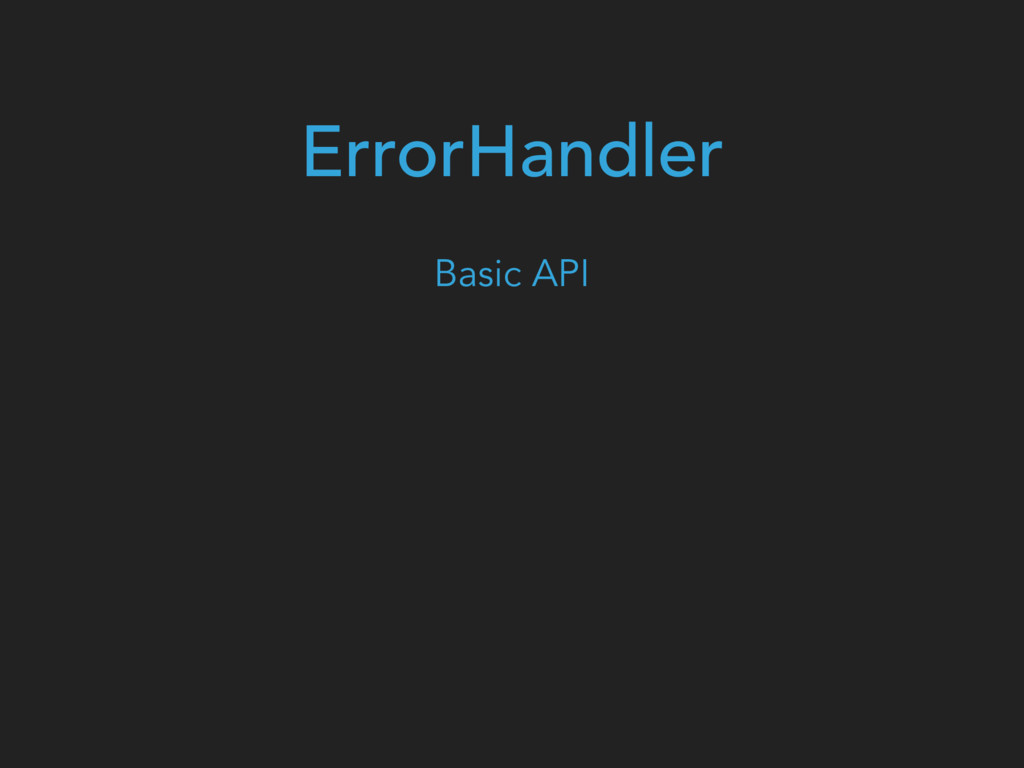 ErrorHandler Basic API