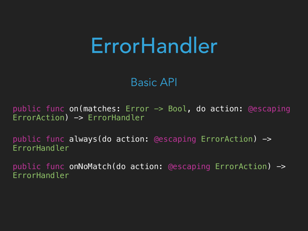 ErrorHandler public func on(matches: Error -> B...