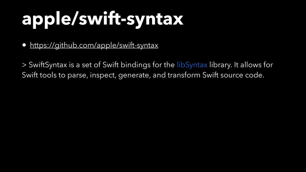 apple/swift-syntax • https://github.com/apple/s...