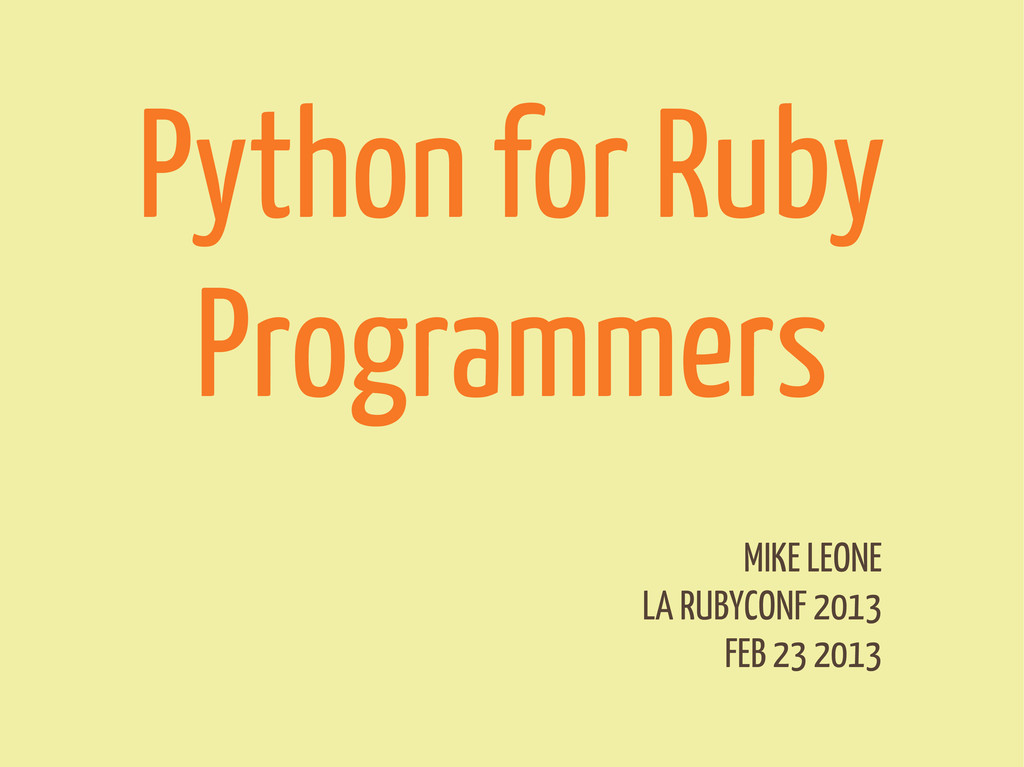Python for Ruby Programmers MIKE LEONE LA RUBYC...