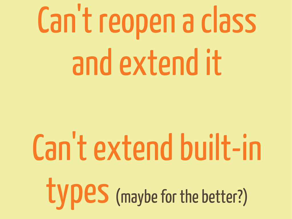 Can't reopen a class and extend it Can't extend...