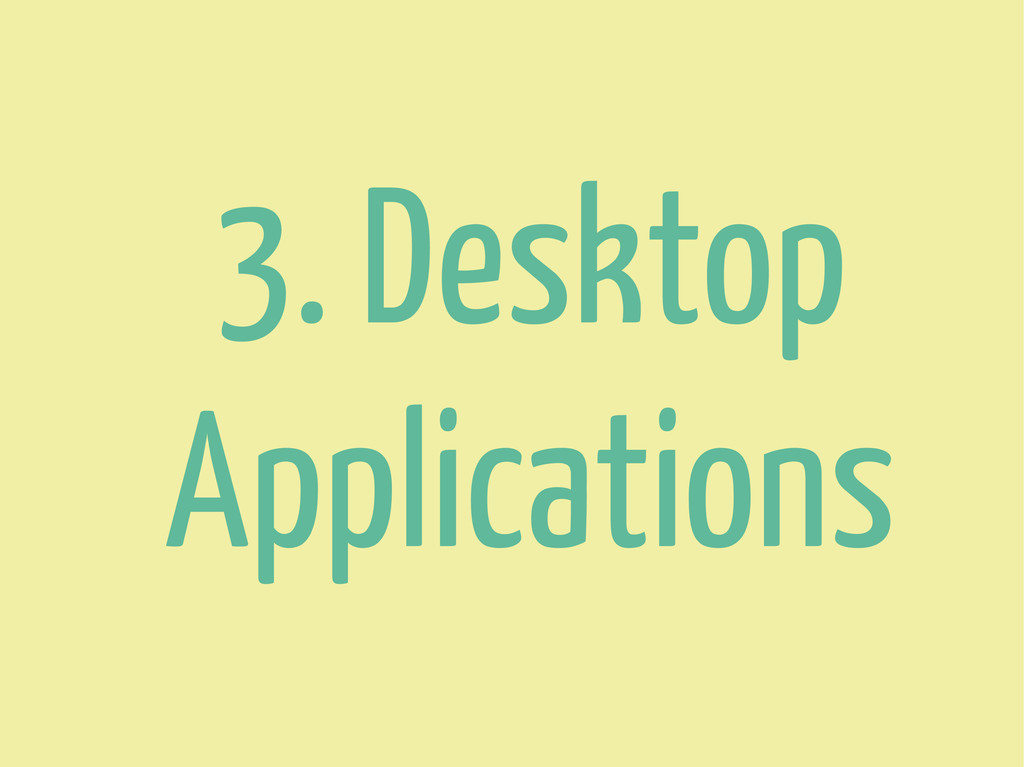 3. Desktop Applications