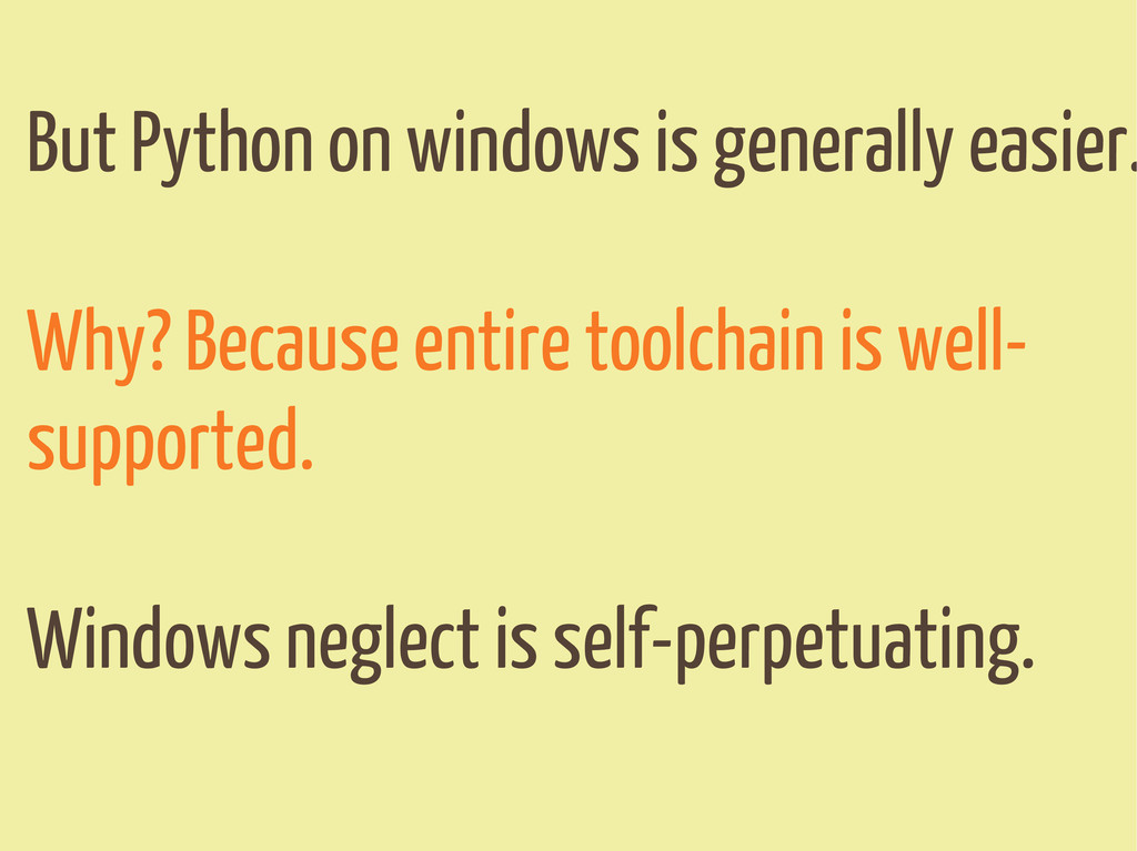 But Python on windows is generally easier. Why?...