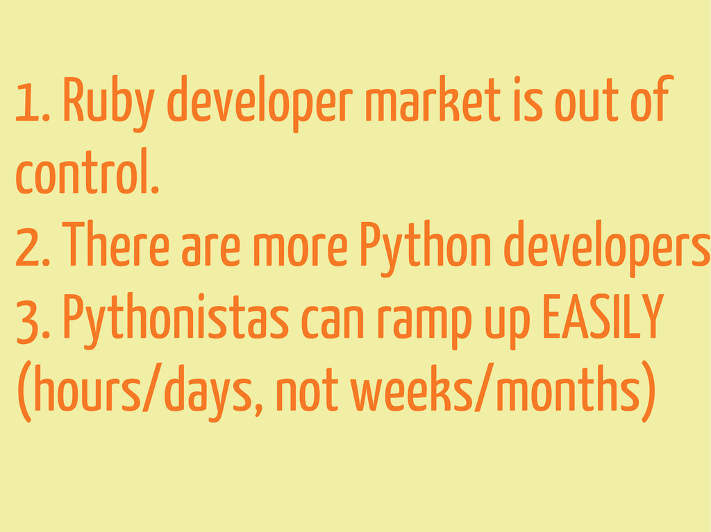 1. Ruby developer market is out of control. 2. ...