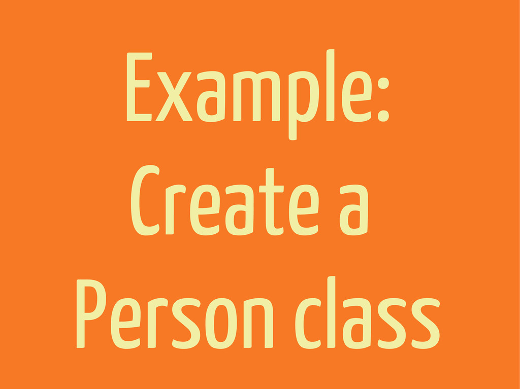 Example: Create a Person class