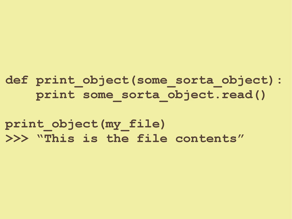 def print_object(some_sorta_object): print some...