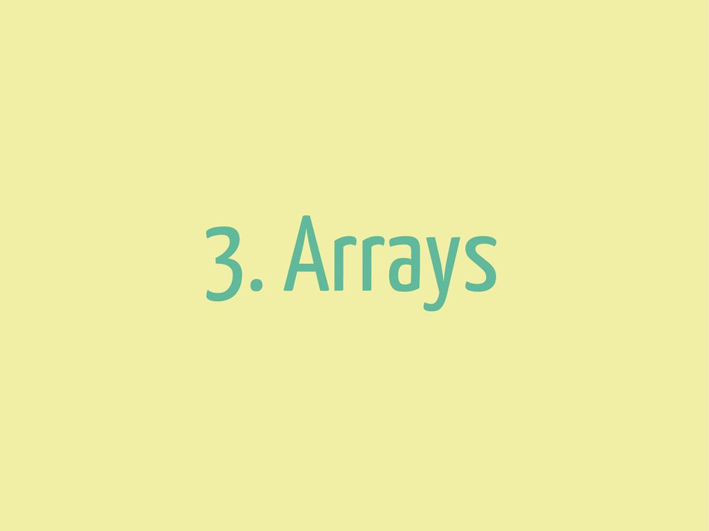 3. Arrays