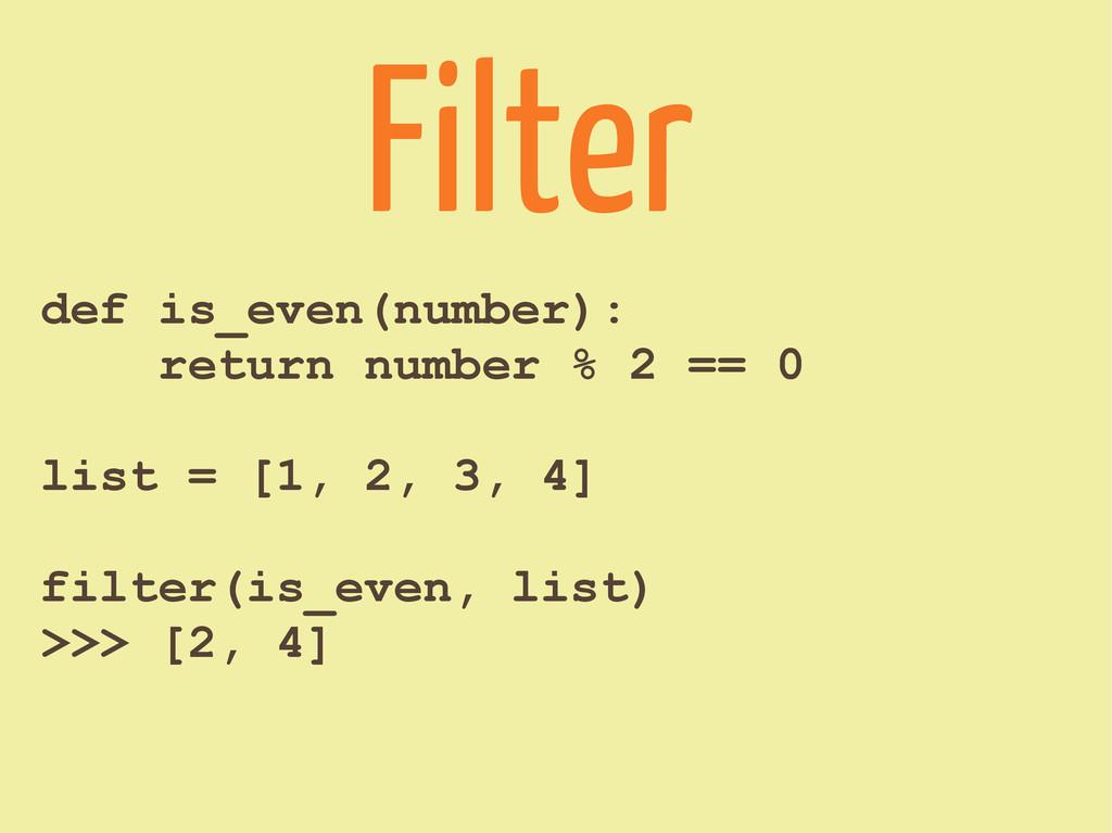 def is_even(number): return number % 2 == 0 lis...
