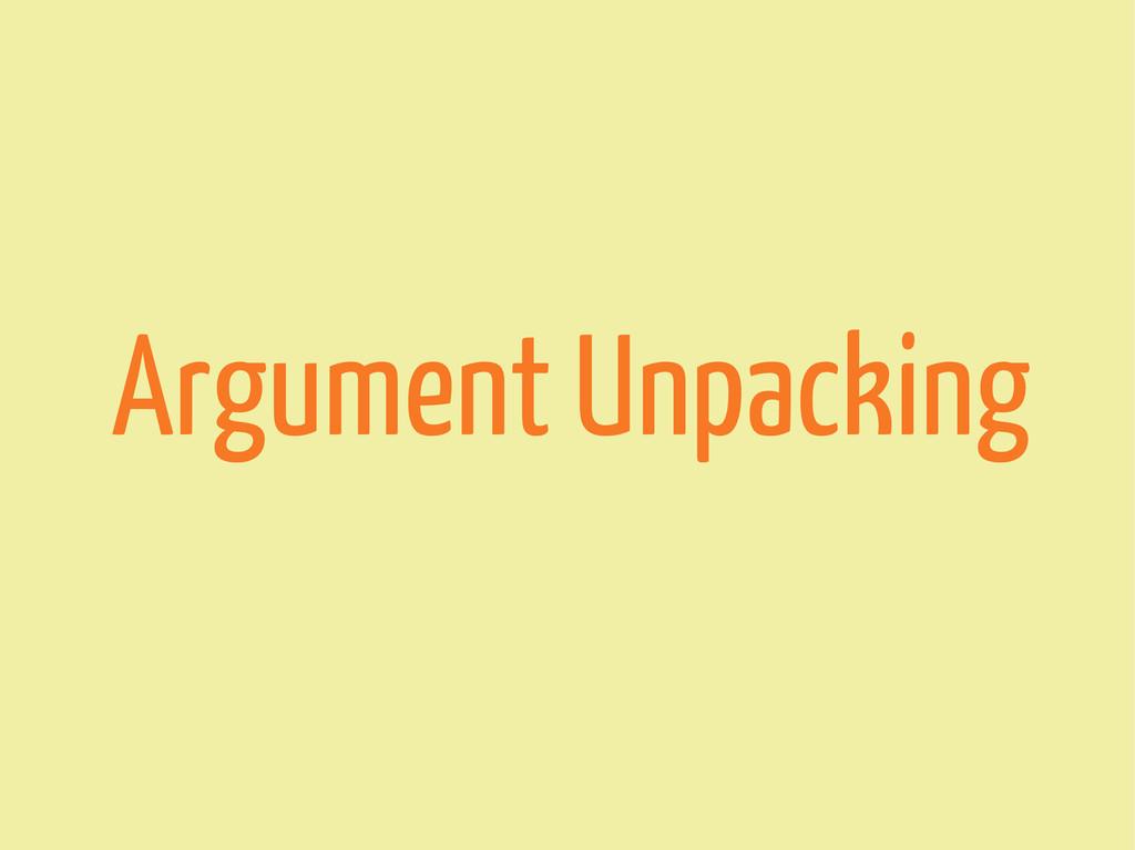 Argument Unpacking