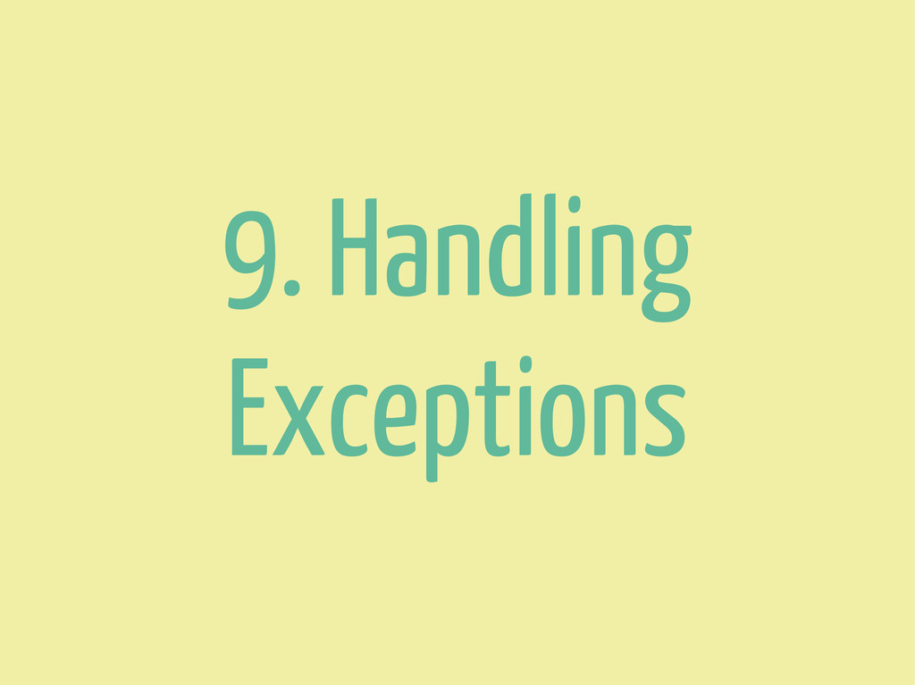 9. Handling Exceptions