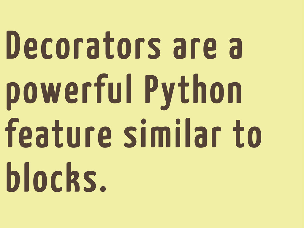 Decorators are a powerful Python feature simila...