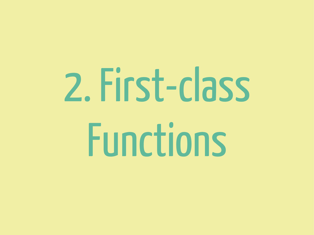 2. First-class Functions