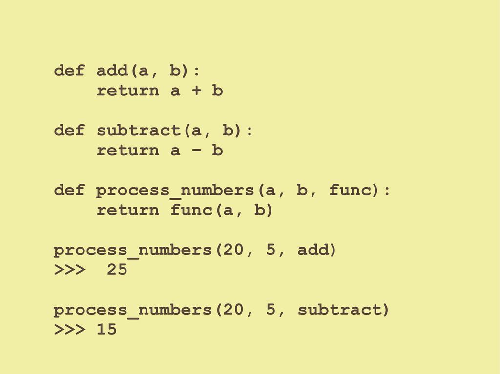 def add(a, b): return a + b def subtract(a, b):...