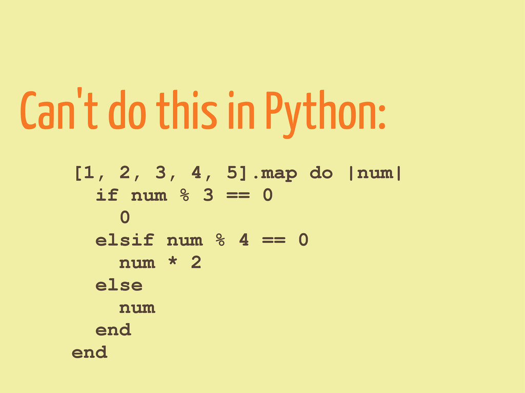 Can't do this in Python: [1, 2, 3, 4, 5].map do...