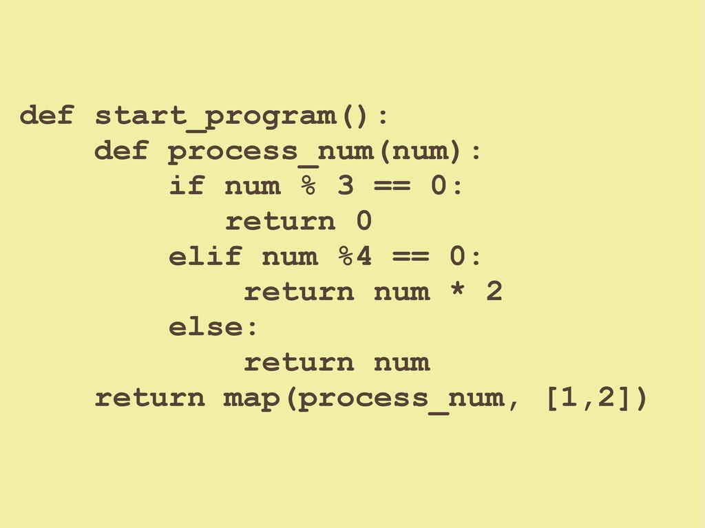 def start_program(): def process_num(num): if n...