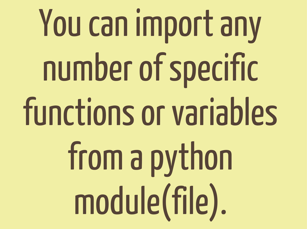 You can import any number of specific functions...