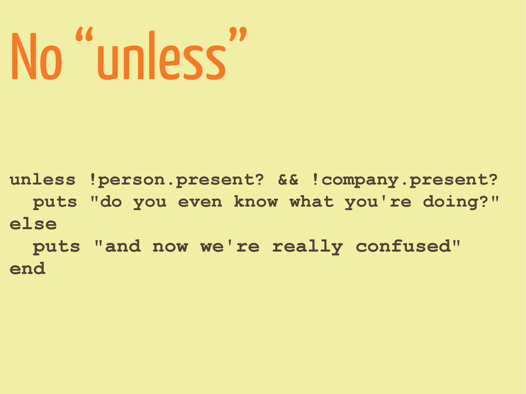 """No """"unless"""" unless !person.present? && !company..."""